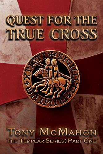 9780957272019: Quest For The True Cross: The Templar Series: Part One (Volume 1)