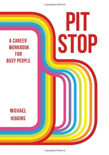 Pit Stop: A Career Workbook for Busy People (095727730X) by Higgins, Michael