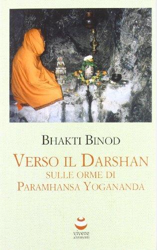 9780957281318: Verso il Darshan. Sulle orme di Paramhansa Yogananda