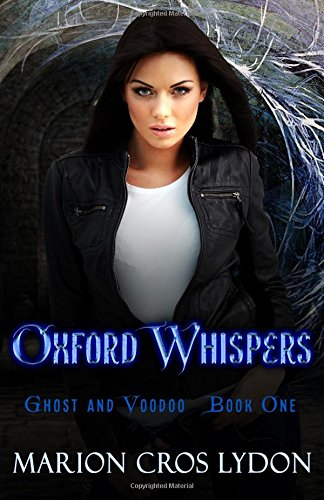 Oxford Whispers (The Oxford Trilogy): Marion Croslydon