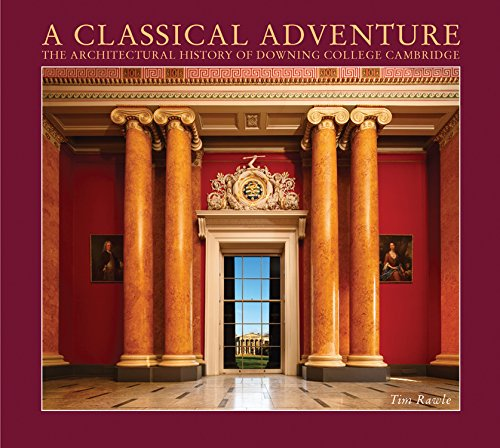 9780957286740: A Classical Adventure: The Architectural History of Downing College, Cambridge