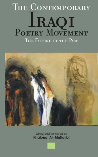9780957290907: The Contemporary Iraqi Poetry Movement: The Future of the Past