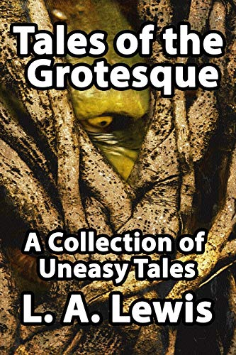 9780957296206: Tales of the Grotesque: A Collection of Uneasy Tales