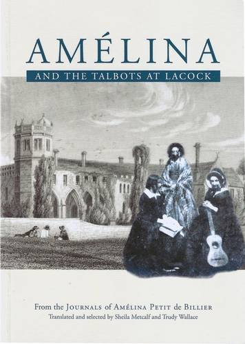 9780957300507: Amelina and the Talbots at Lacock: From the Journals of Amelina Petit De Billier