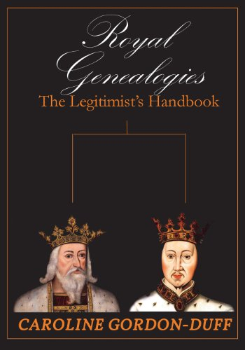 Royal Genealogies - The Legitimists Handbook: Caroline Gordon-Duff