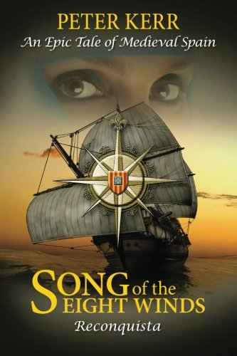 9780957306219: Song of the Eight Winds: Reconquista - An Epic Tale of Medieval Spain