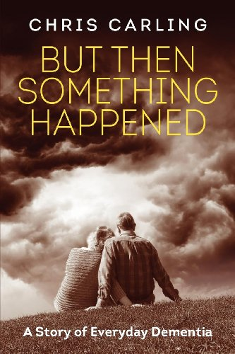 9780957307902: But Then Something Happened: A Story of Everyday Dementia
