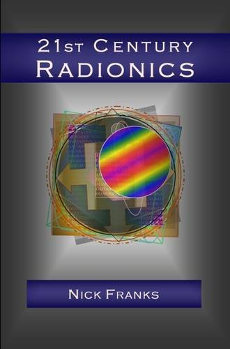 9780957311107: 21st Century Radionics: New Frontiers in Vibrational Medicine