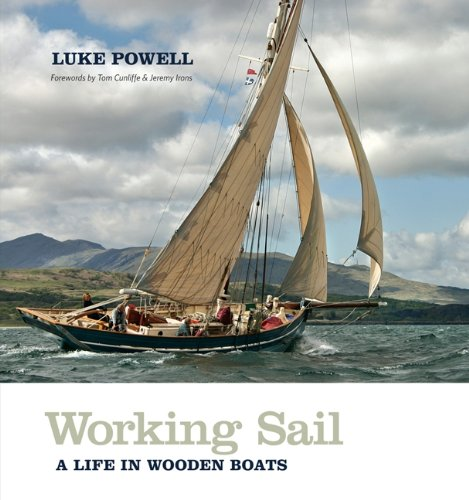 9780957311916: Working Sail: A Life in Wooden Boats
