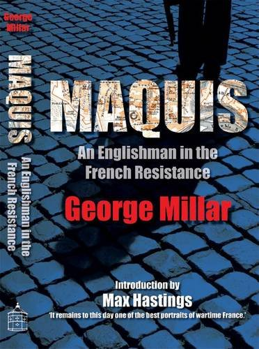 9780957311923: Maquis: An Englishman in the French Resistance