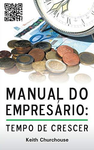 Manual Do Empresario: Tempo De Crescer (Paperback): Keith G. Churchouse