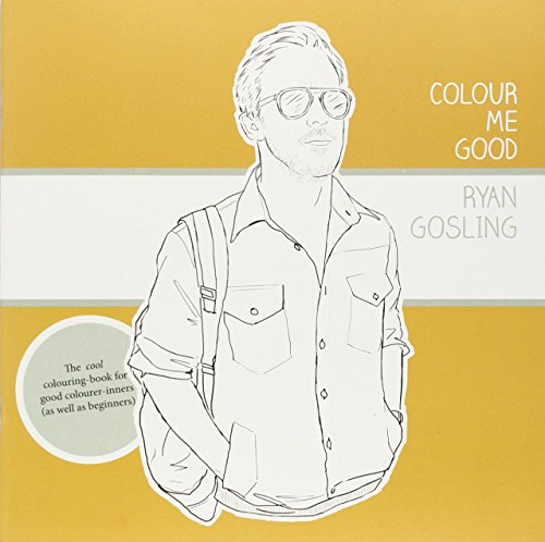 9780957314832: Colour Me Good: Ryan Gosling