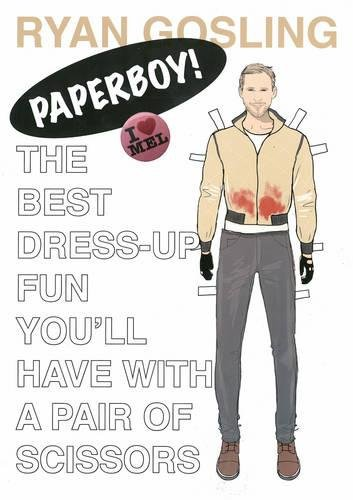 9780957314887: Ryan Gosling: Paperboy!: The Best Dress-Up Fun You'll Have with a Pair of Scissors