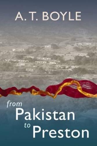 9780957324107: From Pakistan to Preston