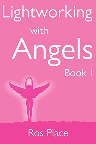 9780957324909: Lightworking with Angels Book 1: A Guide to Manifesting, Healing, Attracting Abundance and Success with Archangel Michael, Gabriel, Raphael, Chamuel, ... Angel Card Readings and Angelic Exercises