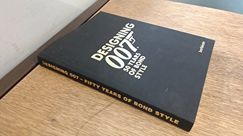 9780957326200: Designing 007 - Fifty Years of Bond Style