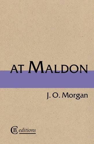 At Maldon: Morgan, J O