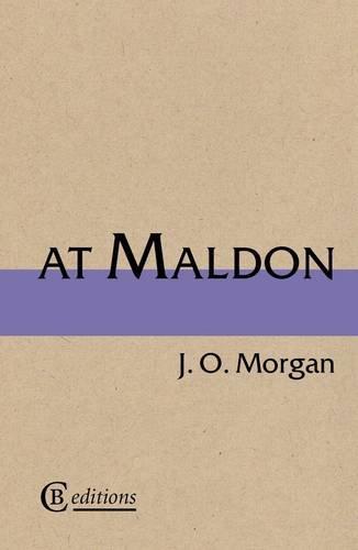 At Maldon: Morgan, J. O.