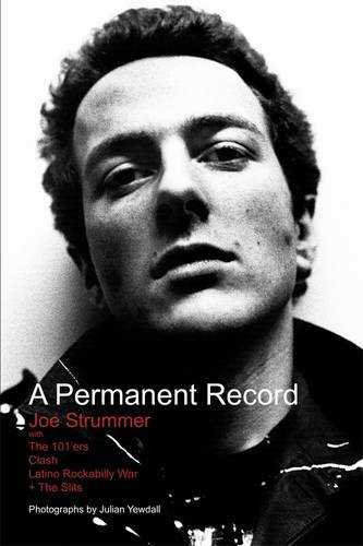 9780957328600: A Permanent Record: Joe Strummer with The 101'ers/Clash/Latino Rockabilly War/+The Slits