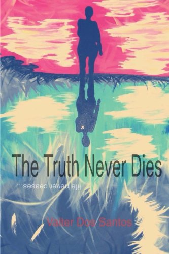 9780957330269: The Truth Never Dies: Life Never Ceases