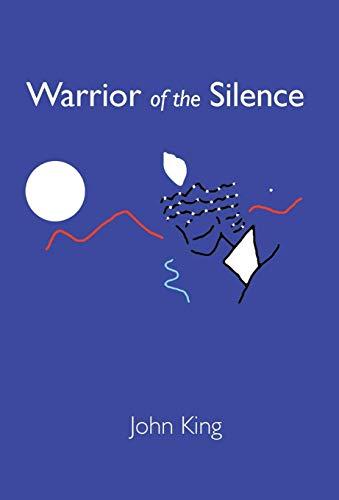 Warrior of the Silence: John King