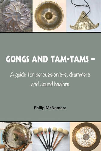 9780957332607: Gongs and Tam-Tams: A Guide for Percussionists, Drummers and Sound Healers