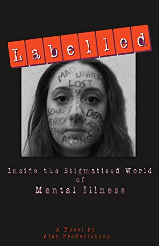 9780957332843: Labelled: Inside the Stigmatised World of Mental Illness