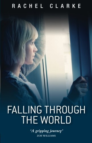 9780957337015: Falling Through the World: A Journey Through ME/CFS ~ A Novel ~