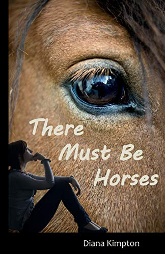 9780957341425: There Must Be Horses