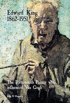 9780957343528: Edward King, 1862-1951: The Portsmouth Painter Who Influenced Van Gogh