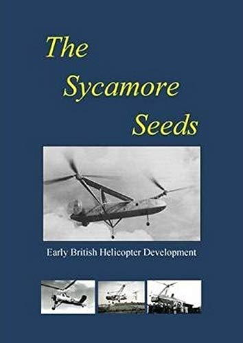 9780957344334: The Sycamore Seeds: Early British Helicopter Development