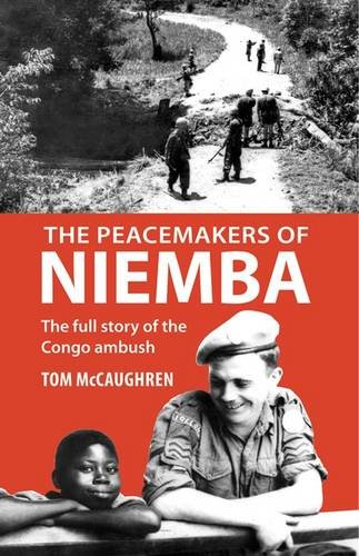9780957346116: The Peacemakers of Niemba: The Full Story of the Congo Ambush