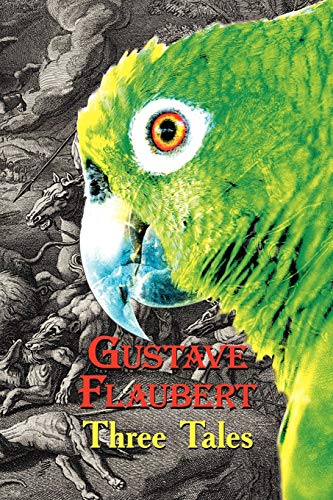 French Classics in French and English: Three Tales by Gustave Flaubert (Dual-Language Book) (French Edition) (0957346220) by Flaubert, Gustave; Vassiliev, Alexander