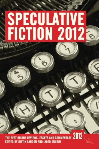 9780957347557: Speculative Fiction 2012: The best online reviews, essays and commentary (Volume 1)