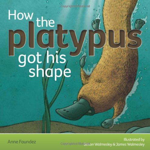 9780957350106: How the Platypus Got His Shape