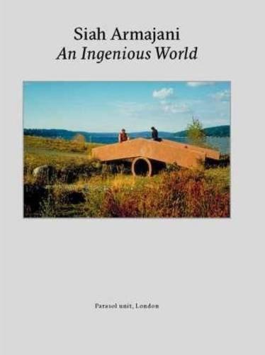 9780957351806: Siah Armajani: An Ingenious World