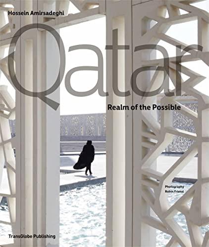 Qatar: Realm of the Possible: Amirsadeghi, Hossein; Cook, William; Friend, Robin