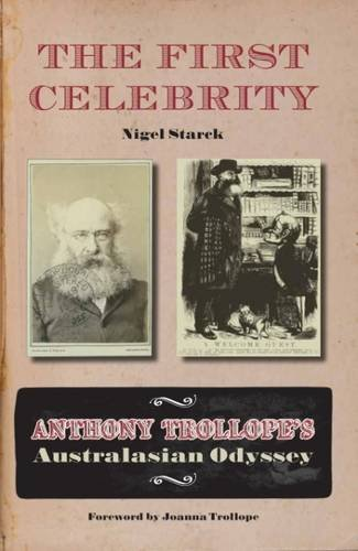 9780957357013: The First Celebrity: Anthony Trollope's Australasian Odyssey