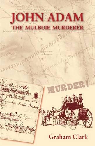 9780957364110: John Adam: The Mulbuie Murderer