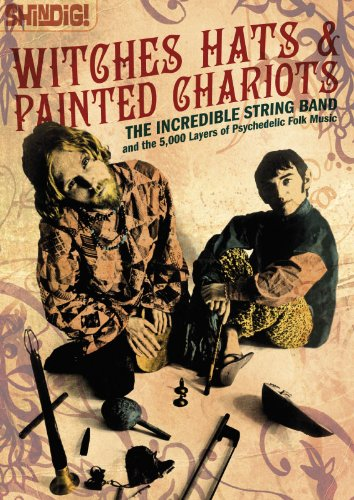 9780957365759: Witches Hats & Painted Chariots: The Incredible String Band and the 5,000 Layers of Psychedelic Folk Music