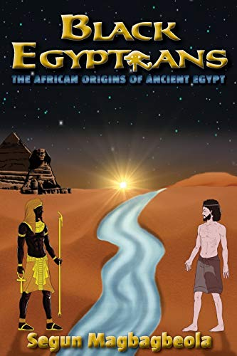 9780957369504: Black Egyptians: The African Origins of Ancient Egypt