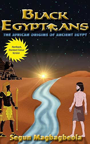 9780957369597: Black Egyptians: The African Origins of Ancient Egypt