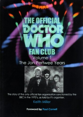 9780957370401: The Official Doctor Who Fan Club: Volume 1: The Jon Pertwee Years