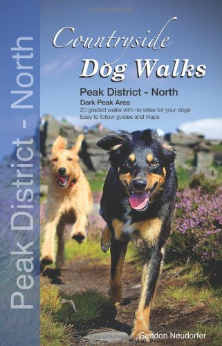 9780957372252: Countryside Dog Walks - Peak District North: 20 Graded Walks with No Stiles for Your Dogs - Dark Peak Area