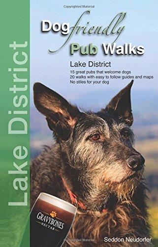 Dog Friendly Pub Walks: Lake District: Gilly Seddon; Erwin Neudorfer