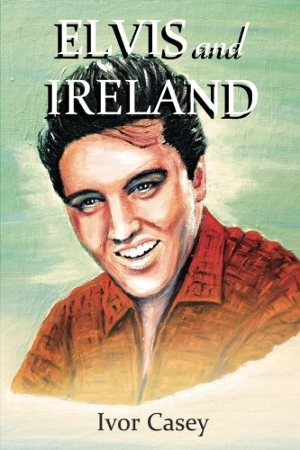 9780957375208: Elvis and Ireland