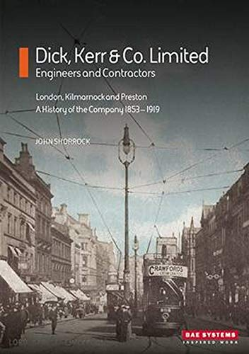 9780957375536: Dick, Kerr & Co Limited: Engineers and Contractors