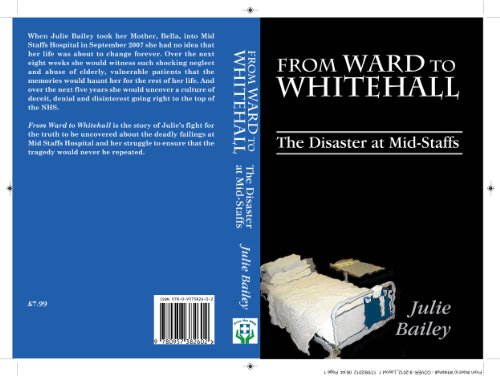 From Ward to Whitehall: the Disaster at Mid Staffs Hospital: Bailey, Julie