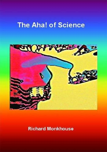 The Aha! of Science: Monkhouse, Richard