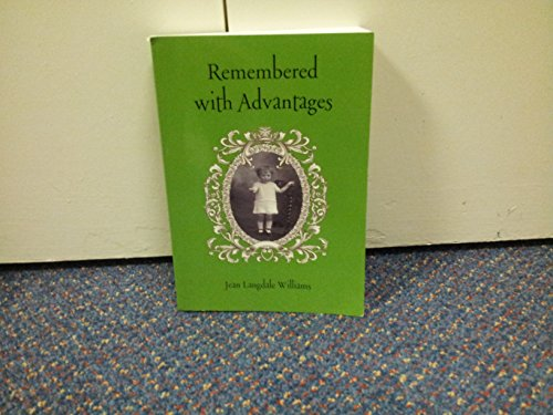 9780957388703: Remembered with Advantages: Growing Up Between Two World Wars